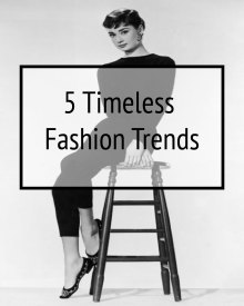 timeless fashion trends